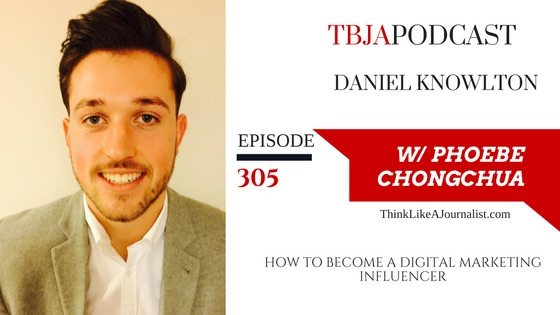 How To Become A Digital Marketing Influencer, TBJApodcast 305 Daniel Knowlton