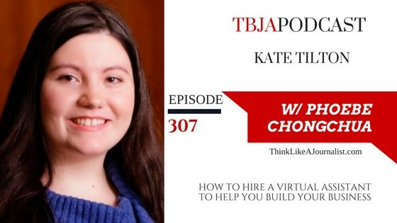 How To Hire A Virtual Assistant To Help You Build Your Business, Kate Tilton, TBJApodcast #307