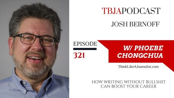 How Writing Without Bullshit Can Boost Your Career, Josh Bernoff, TBJApodcast 321