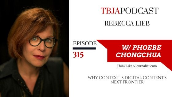Why Context Is Content's Next Frontier, Rebecca Lieb, TBJApodcast 315