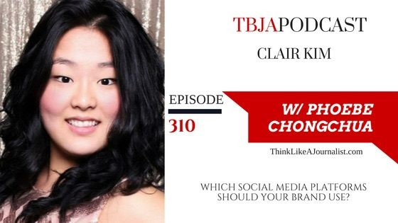Which Social Media Platforms Should Your Brand Use? Guest Clair Kim, TBJApodcast 310