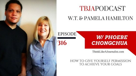 How To Give Yourself Permission To Achieve, WT and Pamela Hamilton, TBJApodcast 316