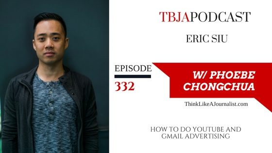 How To Do YouTube And Gmail Advertising, Eric Siu, TBJApodcast 332