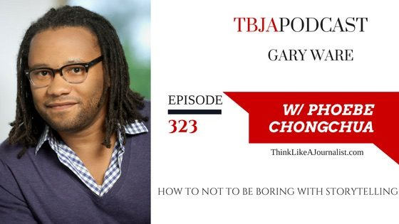 How To Not Be Boring With Storytelling, Gary Ware, TBJApodcast 323