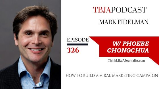 How To Build A Viral Marketing Campaign, Mark Fidelman, TBJApodcast 326