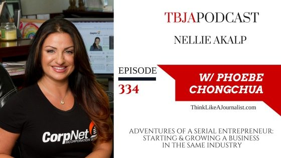 Adventures Of A Serial Entrepreneur: Starting & Growing A Business In The Same Industry, Nellie Akalp, TBJApodcast 334
