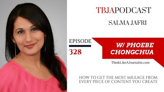 How To Get The Most Mileage From Every Piece Of Content You Create, Salma Jafri, TBJApodcast 328