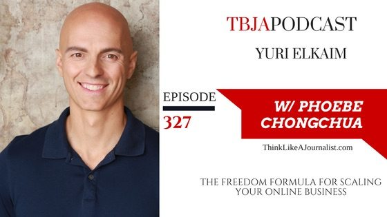 The Freedom Formula For Scaling Your Online Business, Yuri Elkaim, TBJApodcast 327