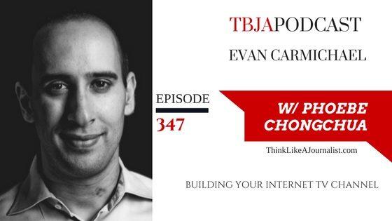 Building Your Internet TV Channel, Evan Carmichael, TBJApodcast 347