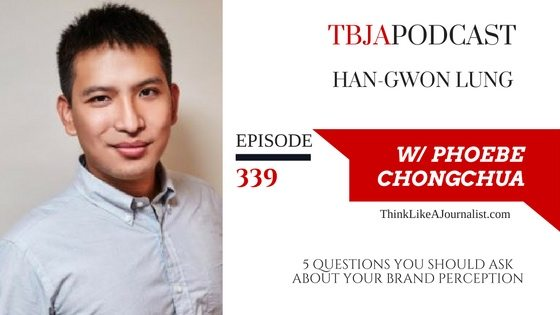 5 Questions You Should Ask About Your Brand Perception, Han-Gwon Lung, TBJApodcast 339