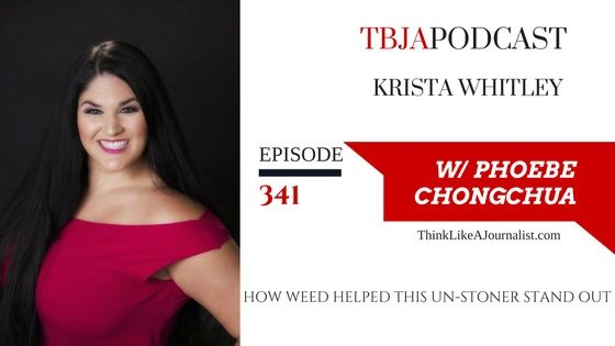 How Weed Helped This Un-Stoner Stand Out, Krista Whitley, TBJApodcast 341