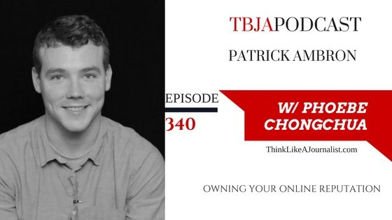 Owning Your Online Reputation, Patrick Ambron, TBJApodcast 340