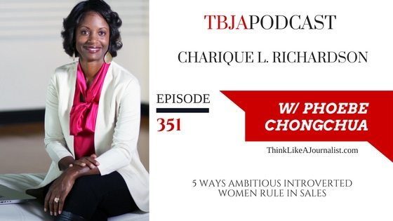 5 Ways Ambitious Introverted Women Rule In Sales, Charique L. Richardson, TBJApodcast 351