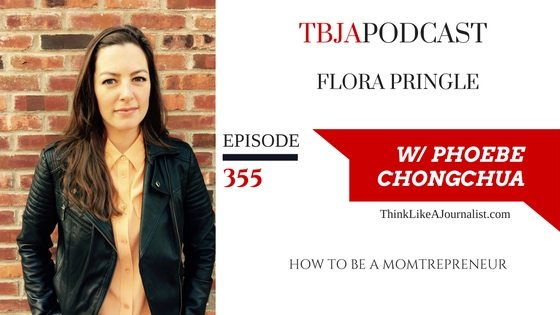 How To Be A Momtrepreneur, Flora Pringle, TBJApodcast 355