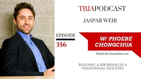 Building A B2B Brand In A Traditional Industry, Jaspar Weir, TBJApodcast 356
