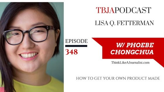 How To Get Your Own Product Made, Lisa Q. Fetterman, TBJApodcast 348