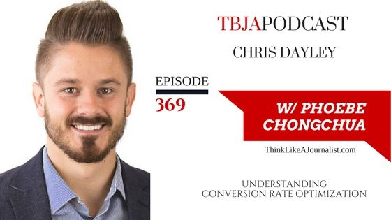 Understanding Conversion Rate Optimization, Chris Dayley, TBJApodcast 369