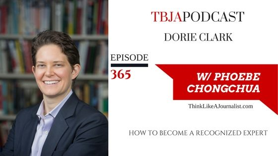 How to Become A Recognized Expert, Dorie Clark, TBJApodcast 365