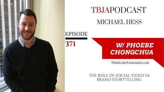 The Role of Social Video in Brand Storytelling, Michael Hess, TBJApodcast 371