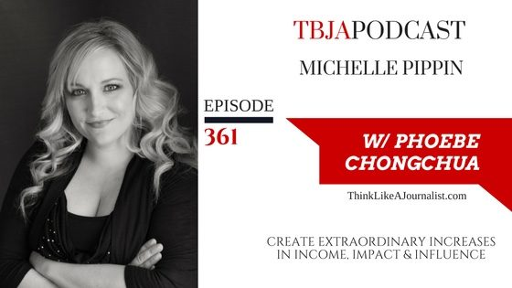 Create Extraordinary Increases in Income, Impact & Influence, Michelle Pippin, TBJApodcast 361