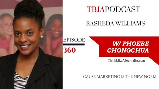 Cause Marketing Is The New Norm, Rasheda Williams, TBJApodcast 360