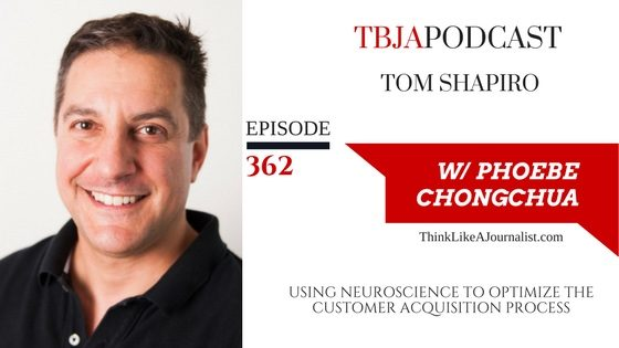 Using Neuroscience To Optimize The Customer Acquisition Process, Tom Shapiro, TBJApodcast 362