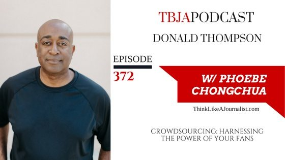 Crowdsourcing: Harnessing The Power Of Your Fans, Donald Thompson, TBJApodcast 372