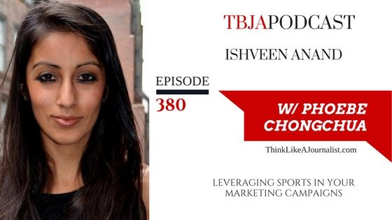 Leveraging Sports In Your Marketing Campaigns, Ishveen Anand, TBJApodcast 380