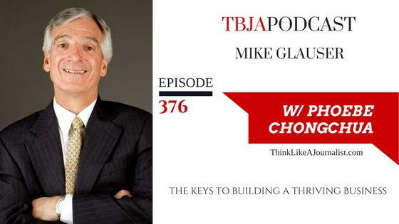 The Keys To Building A Thriving Business, Mike Glauser, TBJApodcast 376