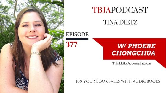 10X Your Book Sales With Audiobooks, Tina Dietz, TBJApodcast 377