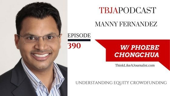 Understanding Equity Crowdfunding, Manny Fernandez, TBJApodcast 390