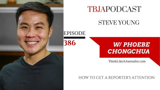 How To Get A Reporter's Attention, Steve Young, TBJApodcast 386