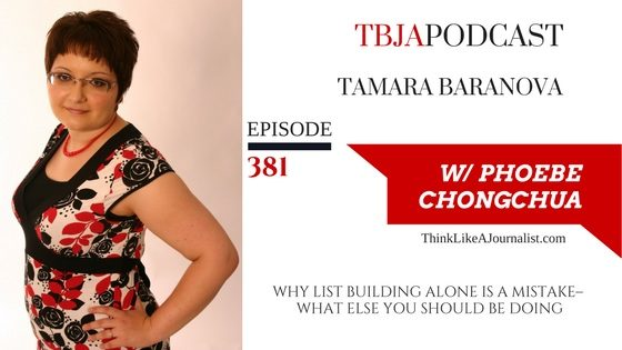 Why List Building Alone Is A Mistake–What Else You Should Be Doing, Tamara Baranova, TBJApodcast 381