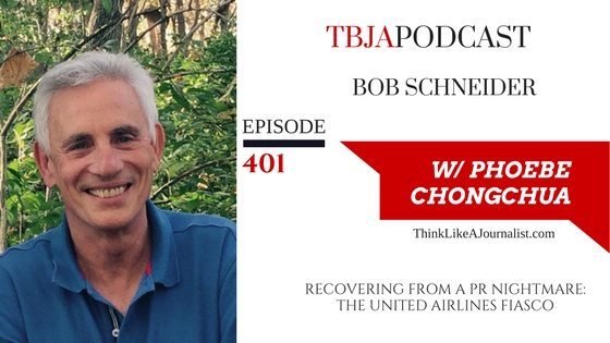 TBJA 401 How To Recover From A PR Nightmare: The United Airlines Fiasco, Bob Schneider