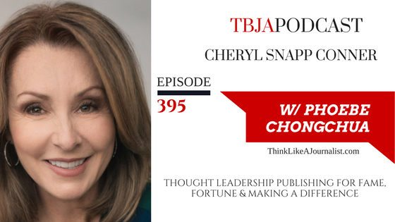 Thought Leadership Publishing For Fame, Fortune And Making A Difference, Cheryl Snapp Conner, TBJApodcast 395