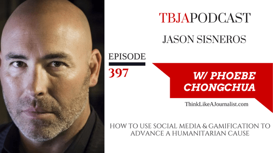 How To Use Social Media & Gamification To Advance A Humanitarian Cause, Jason Sisneros, TBJApodcast 397