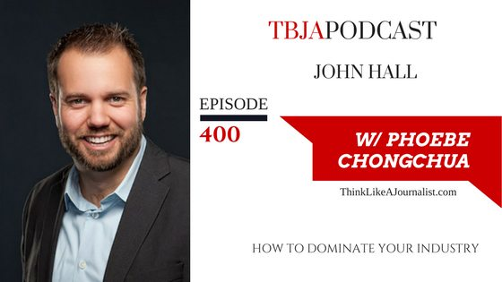 How To Dominate Your Industry, John Hall, TBJApodcast 400