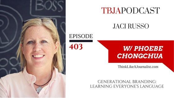 Generational Branding: Learning Everyone's Language, Jaci Russo, TBJApodcast 403